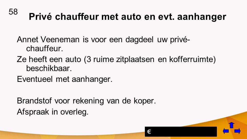 Privé chauffeur met auto en evt.aanhanger Annet Veeneman is voor een dagdeel uw privé- chauffeur.