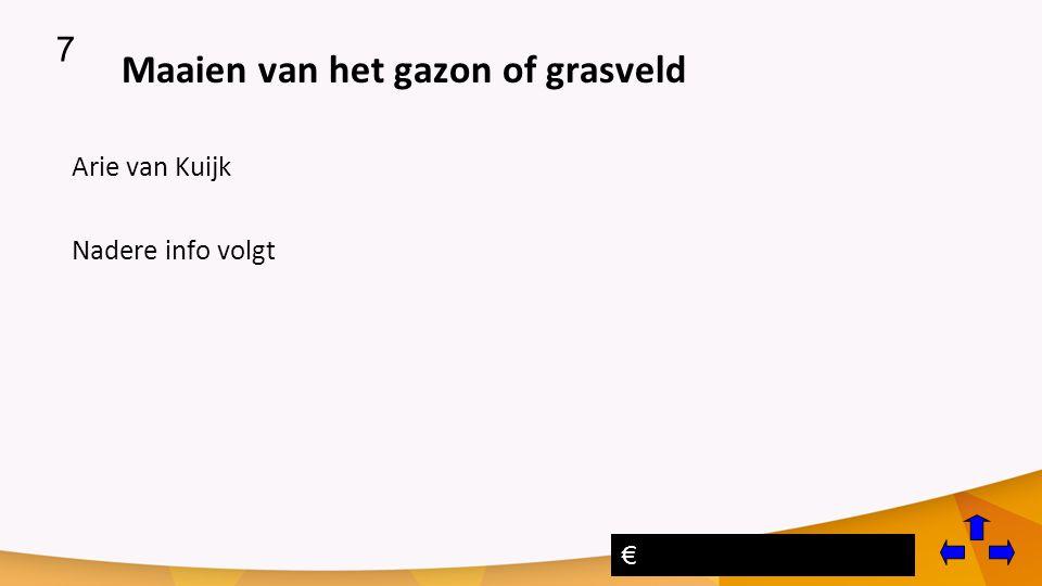 Maaien van het gazon of grasveld Arie van Kuijk Nadere info volgt 7 €