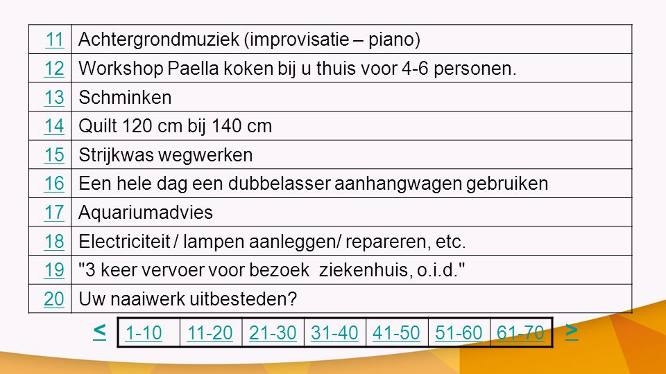 1111Achtergrondmuziek (improvisatie – piano) 12Workshop Paella koken bij u thuis voor 4-6 personen.