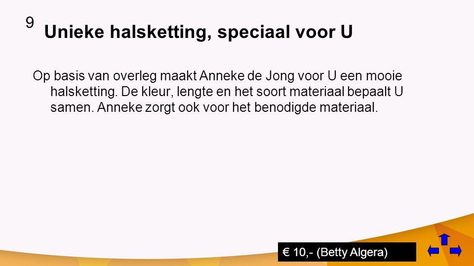 Unieke halsketting, speciaal voor U Op basis van overleg maakt Anneke de Jong voor U een mooie halsketting.