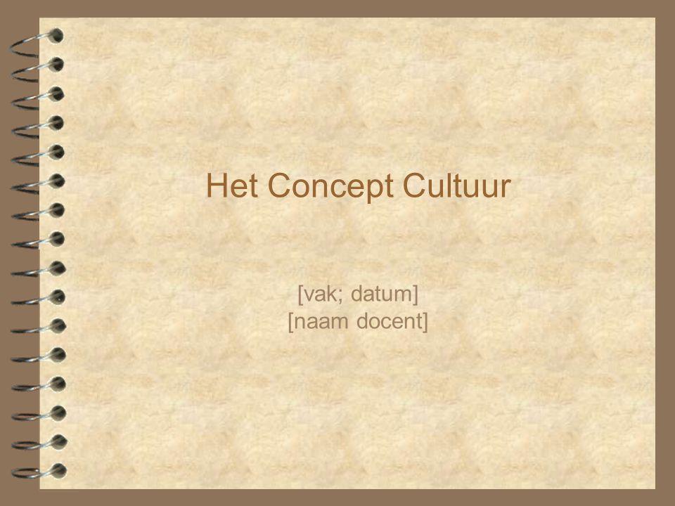 Het Concept Cultuur [vak; datum] [naam docent]