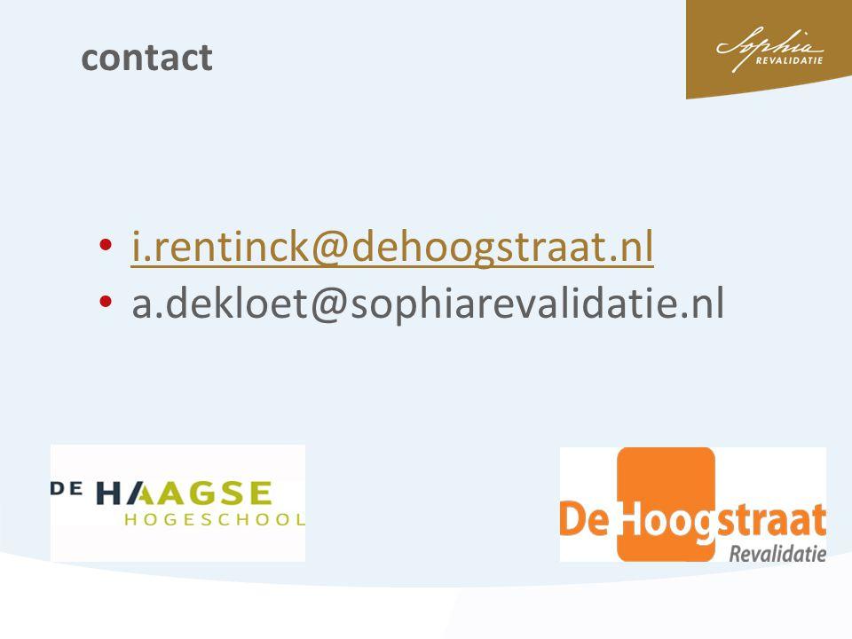contact • i.rentinck@dehoogstraat.nl i.rentinck@dehoogstraat.nl • a.dekloet@sophiarevalidatie.nl