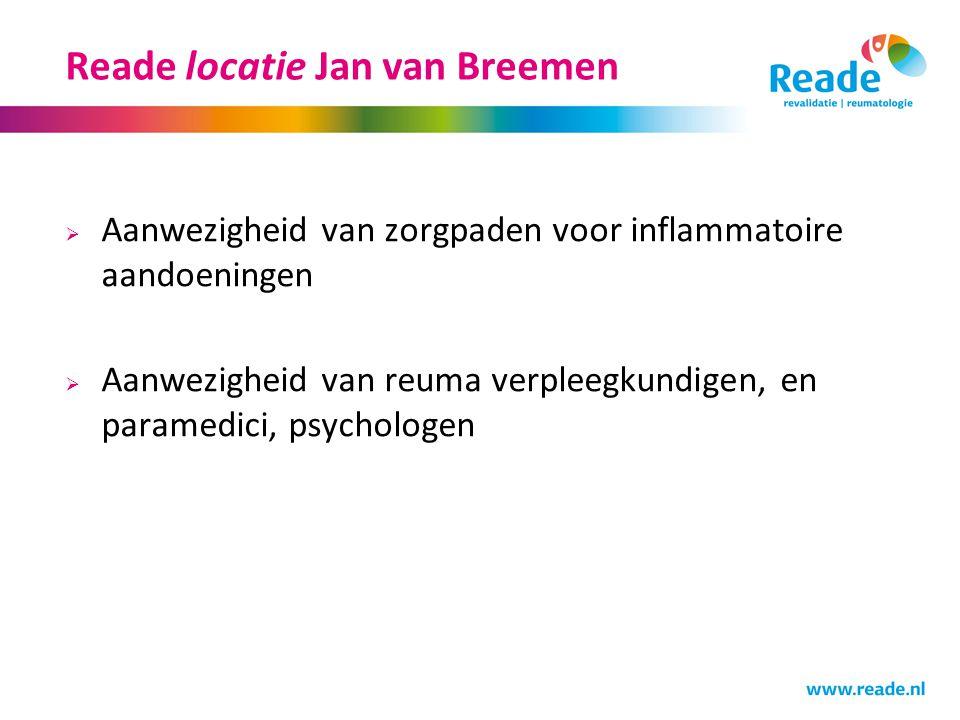 Reade locatie Jan van Breemen  Aanwezigheid van zorgpaden voor inflammatoire aandoeningen  Aanwezigheid van reuma verpleegkundigen, en paramedici, psychologen