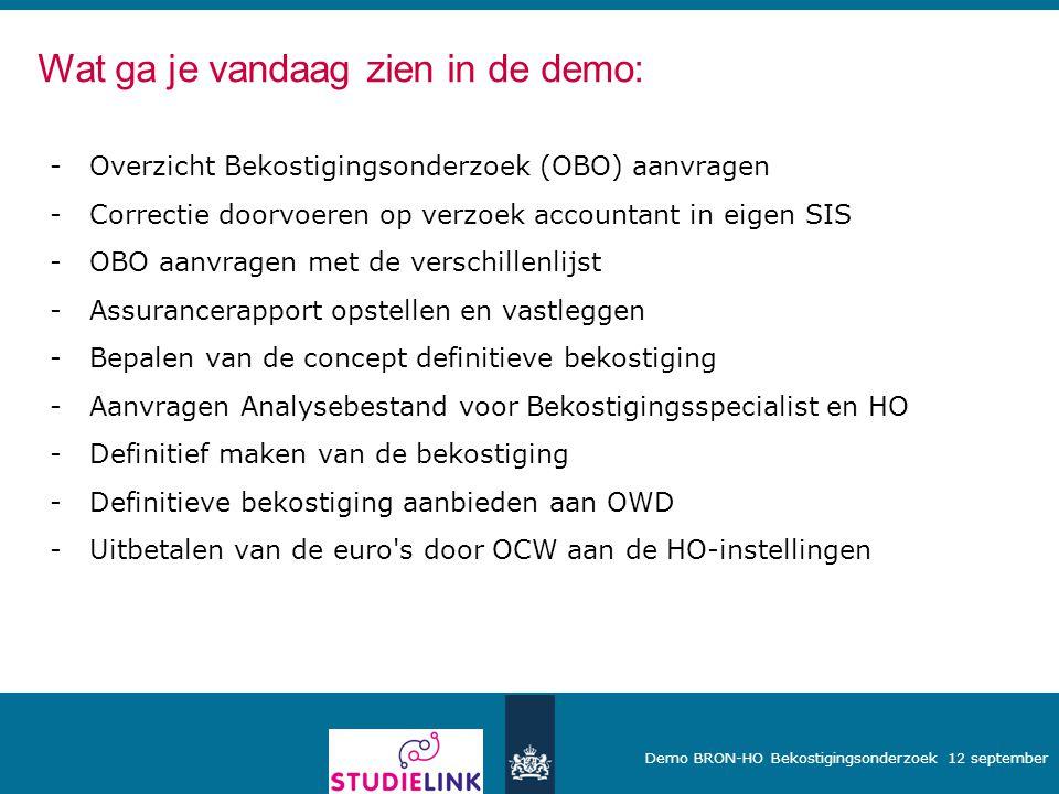 Demo BRON-HO Bekostigingsonderzoek 12 september -Overzicht Bekostigingsonderzoek (OBO) aanvragen -Correctie doorvoeren op verzoek accountant in eigen
