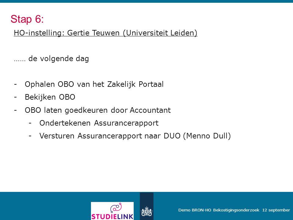 Demo BRON-HO Bekostigingsonderzoek 12 september HO-instelling: Gertie Teuwen (Universiteit Leiden) …… de volgende dag -Ophalen OBO van het Zakelijk Po
