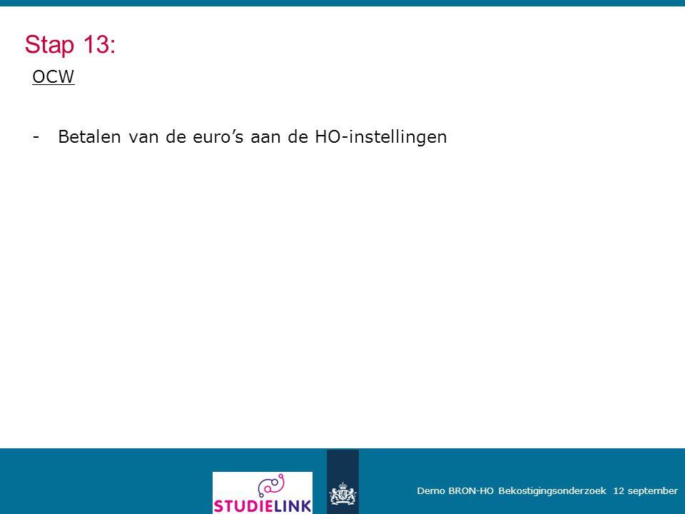 Demo BRON-HO Bekostigingsonderzoek 12 september OCW -Betalen van de euro's aan de HO-instellingen Stap 13: