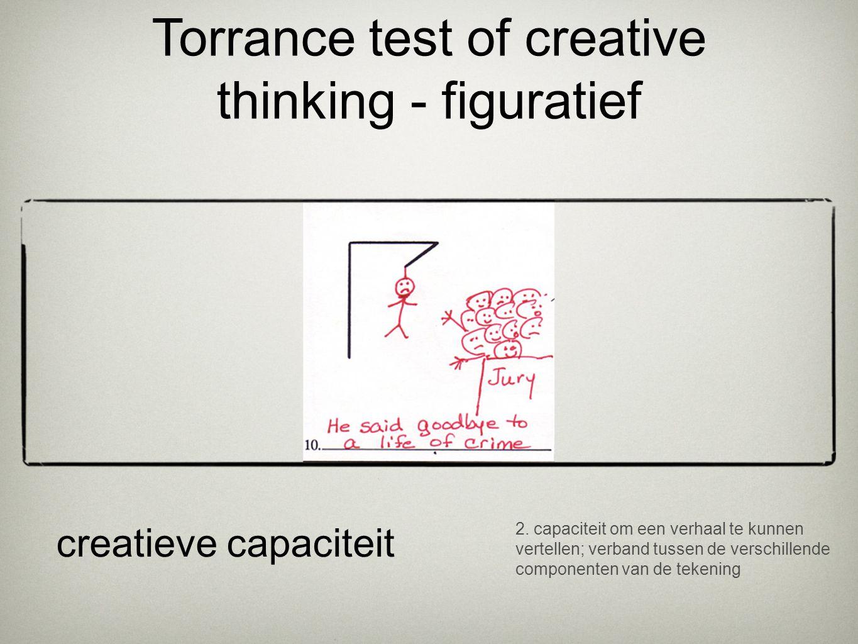 2. capaciteit om een verhaal te kunnen vertellen; verband tussen de verschillende componenten van de tekening creatieve capaciteit Torrance test of cr