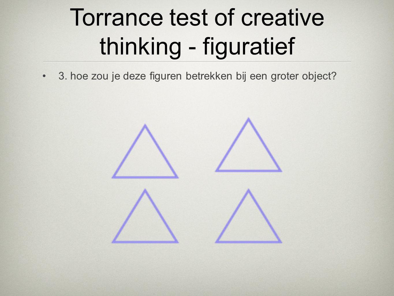 •3. hoe zou je deze figuren betrekken bij een groter object? Torrance test of creative thinking - figuratief