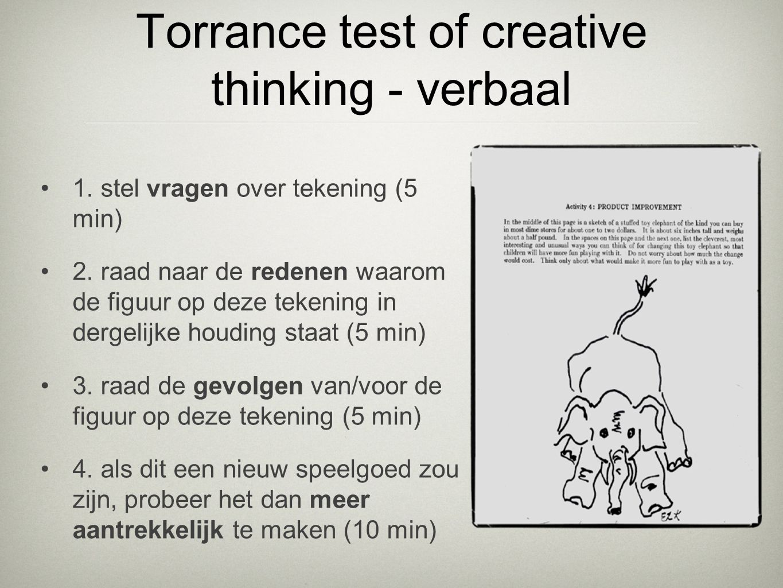 •scoring: originaliteit •opnieuw, gebaseerd op de stimulus •optelsom van het aantal statistisch infrequente ideëen •extra: combinaties Torrance test of creative thinking - figuratief