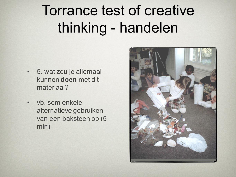 •5. wat zou je allemaal kunnen doen met dit materiaal? •vb. som enkele alternatieve gebruiken van een baksteen op (5 min) Torrance test of creative th