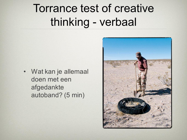 •Wat kan je allemaal doen met een afgedankte autoband? (5 min) Torrance test of creative thinking - verbaal