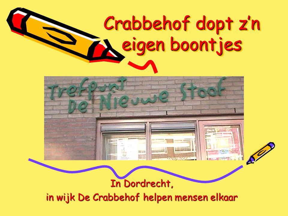 Crabbehof dopt z'n eigen boontjes In Dordrecht, in wijk De Crabbehof helpen mensen elkaar