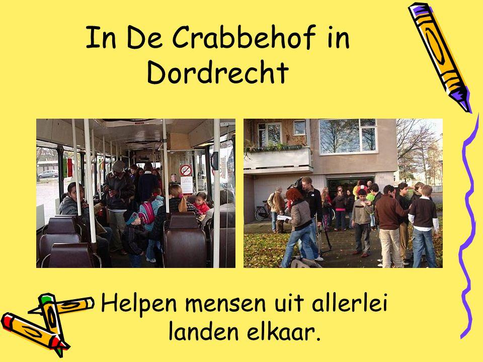 In De Crabbehof in Dordrecht Helpen mensen uit allerlei landen elkaar.