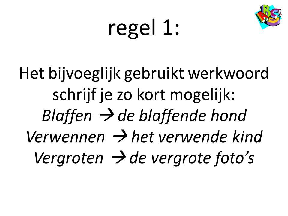 regel 2: •Uitzondering zijn de werkwoorden waarvan het voltooid deelwoord eindigt op –en braden (heeft gebraden) schieten (heeft geschoten) bijten (heeft gebeten).