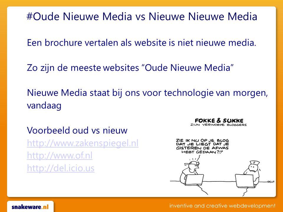 #Oude Nieuwe Media vs Nieuwe Nieuwe Media Een brochure vertalen als website is niet nieuwe media.