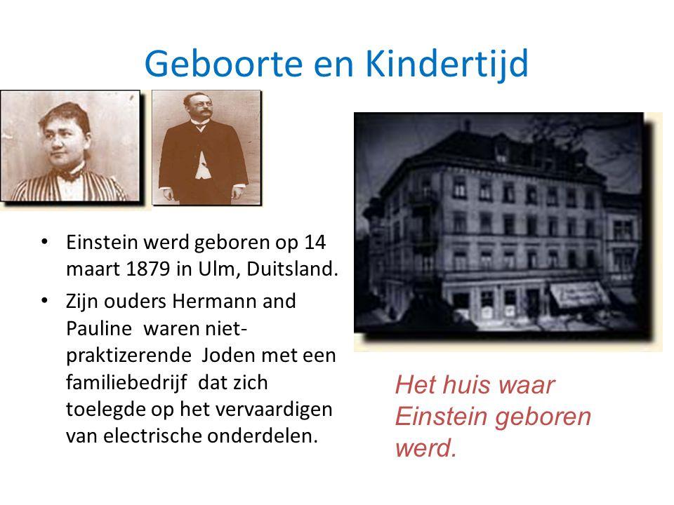 Geboorte en Kindertijd • Einstein werd geboren op 14 maart 1879 in Ulm, Duitsland.