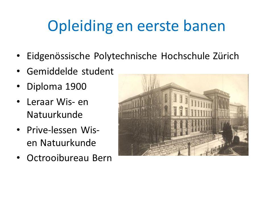 Opleiding en eerste banen • Eidgenössische Polytechnische Hochschule Zürich • Gemiddelde student • Diploma 1900 • Leraar Wis- en Natuurkunde • Prive-lessen Wis- en Natuurkunde • Octrooibureau Bern
