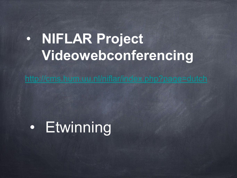 •NIFLAR Project Videowebconferencing http://cms.hum.uu.nl/niflar/index.php?page=dutch •Etwinning