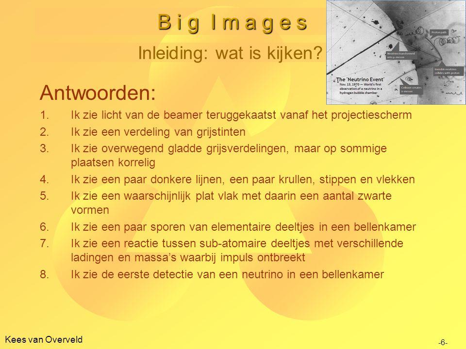 Kees van Overveld B i g I m a g e s Inleiding: wat is kijken.