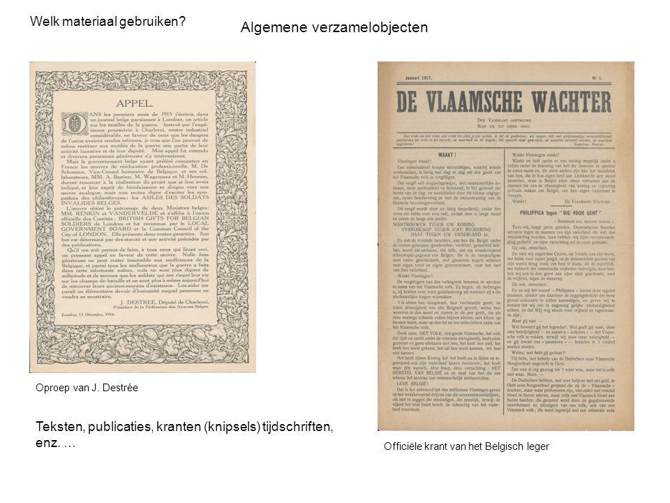 Algemene verzamelobjecten Welk materiaal gebruiken? Oproep van J. Destrée Officiële krant van het Belgisch leger Teksten, publicaties, kranten (knipse