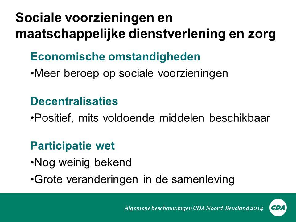 Algemene beschouwingen CDA Noord-Beveland 2014 Sociale voorzieningen en maatschappelijke dienstverlening en zorg Economische omstandigheden •Meer bero
