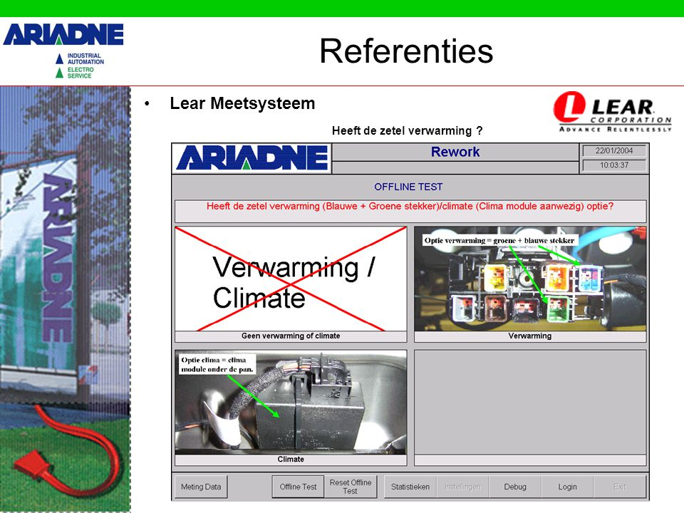 Referenties •Lear Meetsysteem Heeft de zetel verwarming ?