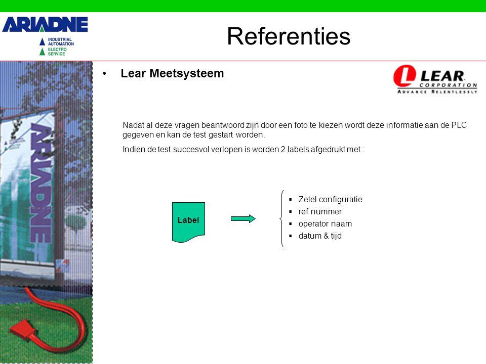 Referenties •Lear Meetsysteem Nadat al deze vragen beantwoord zijn door een foto te kiezen wordt deze informatie aan de PLC gegeven en kan de test gestart worden.