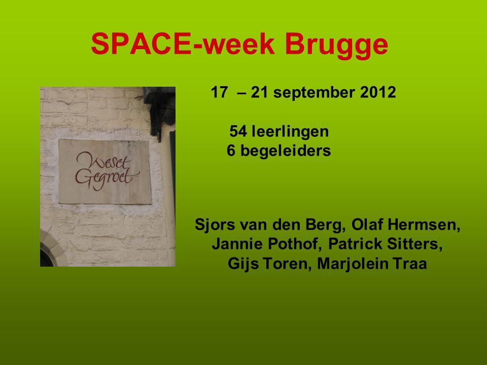 SPACE-week Brugge 17 – 21 september 2012 54 leerlingen 6 begeleiders Sjors van den Berg, Olaf Hermsen, Jannie Pothof, Patrick Sitters, Gijs Toren, Mar