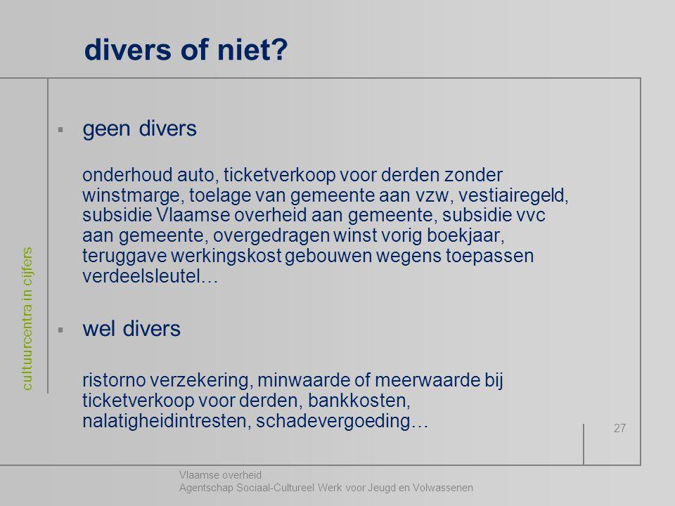 Vlaamse overheid Agentschap Sociaal-Cultureel Werk voor Jeugd en Volwassenen cultuurcentra in cijfers 27 divers of niet?  geen divers onderhoud auto,