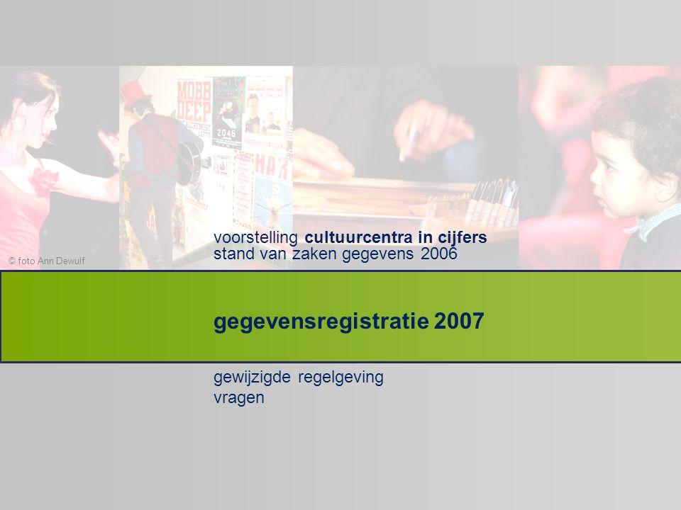 © foto Ann Dewulf voorstelling cultuurcentra in cijfers stand van zaken gegevens 2006 gewijzigde regelgeving vragen gegevensregistratie 2007