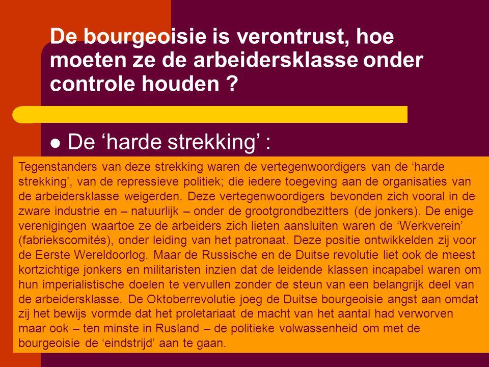 De bourgeoisie is verontrust, hoe moeten ze de arbeidersklasse onder controle houden ?  De 'harde strekking' : Tegenstanders van deze strekking waren