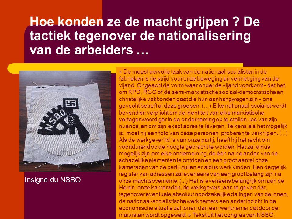 Hoe konden ze de macht grijpen ? De tactiek tegenover de nationalisering van de arbeiders … Insigne du NSBO « De meest eervolle taak van de nationaal-