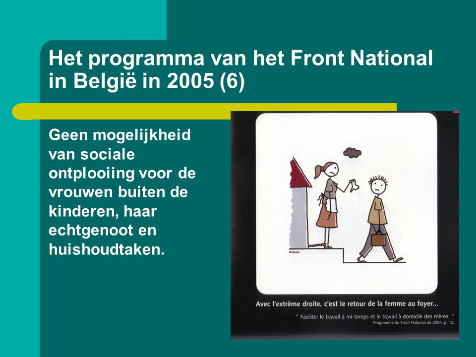 Het programma van het Front National in België in 2005 (6) Geen mogelijkheid van sociale ontplooiing voor de vrouwen buiten de kinderen, haar echtgeno