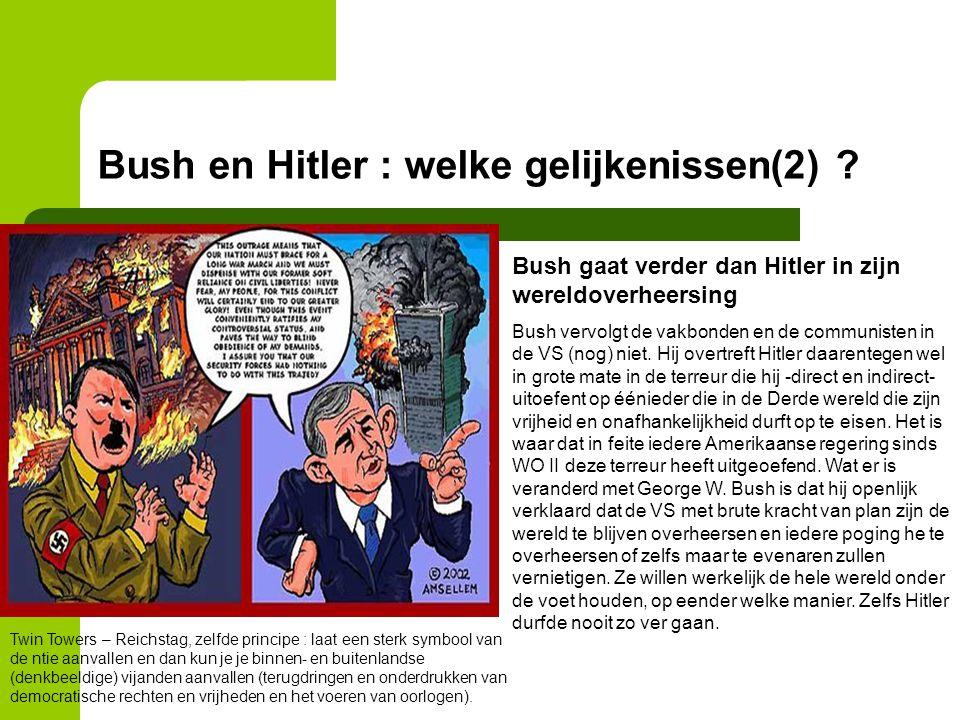 Bush en Hitler : welke gelijkenissen(2) ? Twin Towers – Reichstag, zelfde principe : laat een sterk symbool van de ntie aanvallen en dan kun je je bin