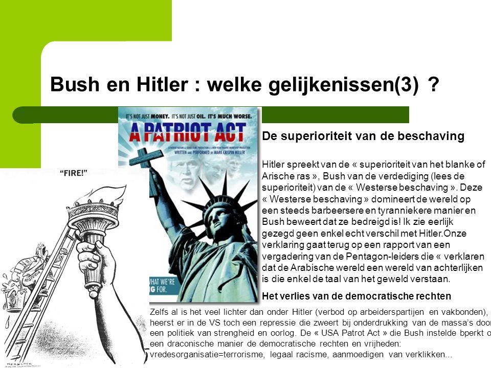Bush en Hitler : welke gelijkenissen(3) ? De superioriteit van de beschaving Hitler spreekt van de « superioriteit van het blanke of Arische ras », Bu
