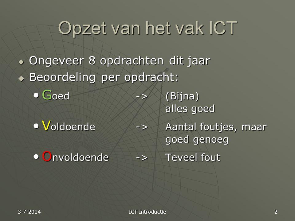 Opzet van het vak ICT  Iedereen moet het jaar afsluiten met een G of een V voor alle ICT opdrachten.