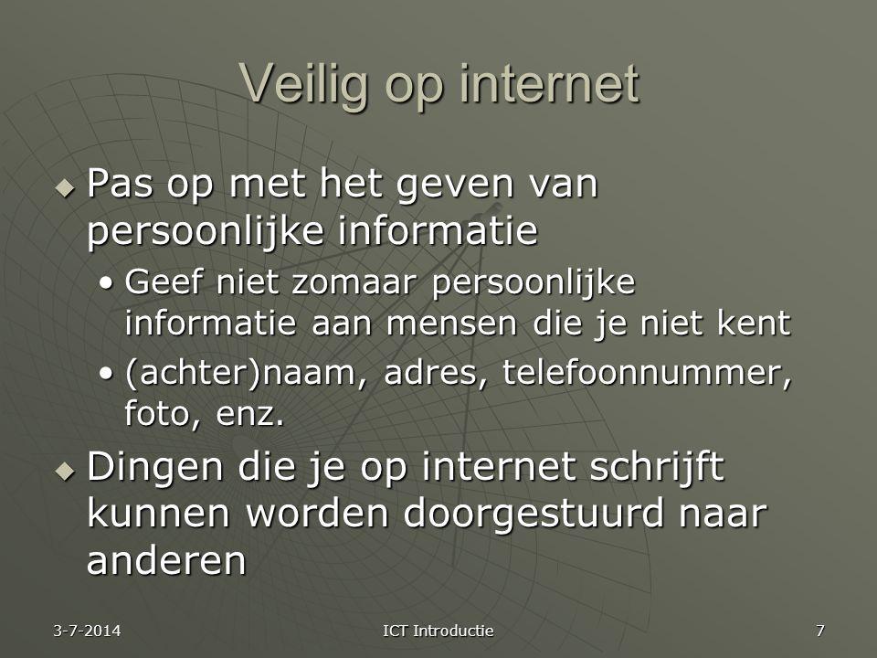 Veilig op internet  Pas op met het geven van persoonlijke informatie •Geef niet zomaar persoonlijke informatie aan mensen die je niet kent •(achter)naam, adres, telefoonnummer, foto, enz.