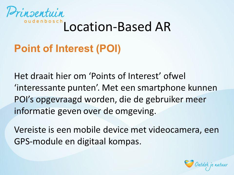Location-Based AR Point of Interest (POI) Het draait hier om 'Points of Interest' ofwel 'interessante punten'. Met een smartphone kunnen POI's opgevra