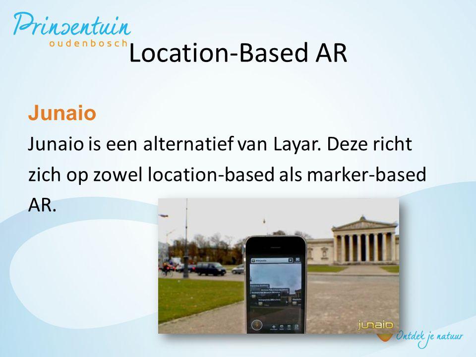 Location-Based AR Junaio Junaio is een alternatief van Layar. Deze richt zich op zowel location-based als marker-based AR.