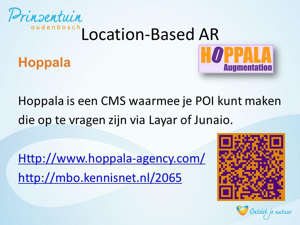 Location-Based AR Hoppala Hoppala is een CMS waarmee je POI kunt maken die op te vragen zijn via Layar of Junaio. Http://www.hoppala-agency.com/ http: