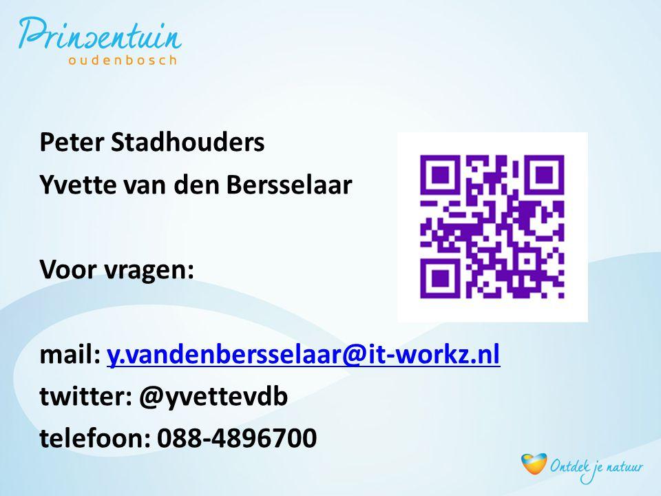 Peter Stadhouders Yvette van den Bersselaar Voor vragen: mail: y.vandenbersselaar@it-workz.nly.vandenbersselaar@it-workz.nl twitter: @yvettevdb telefo