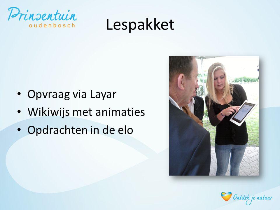 Lespakket • Opvraag via Layar • Wikiwijs met animaties • Opdrachten in de elo