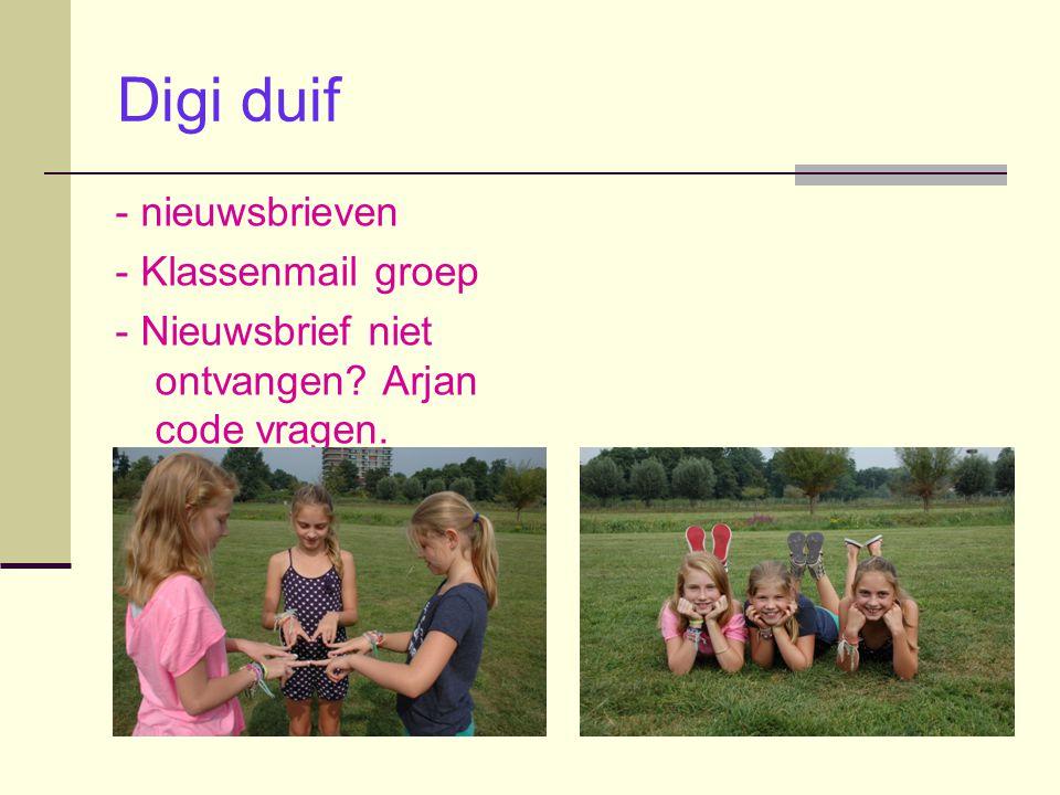 Digi duif - nieuwsbrieven - Klassenmail groep - Nieuwsbrief niet ontvangen? Arjan code vragen.