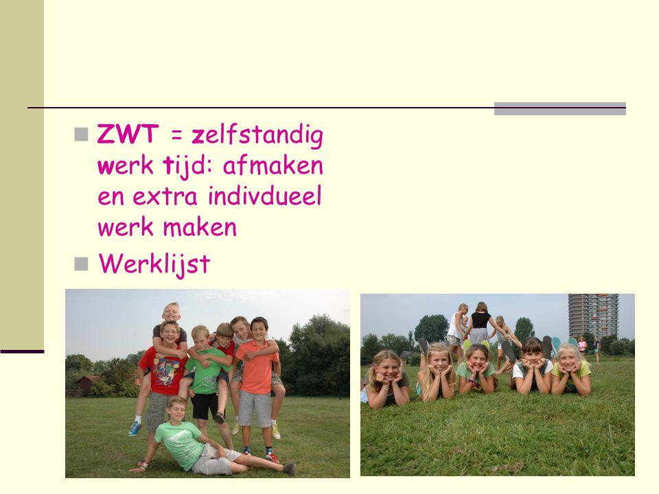  ZWT = zelfstandig werk tijd: afmaken en extra indivdueel werk maken  Werklijst