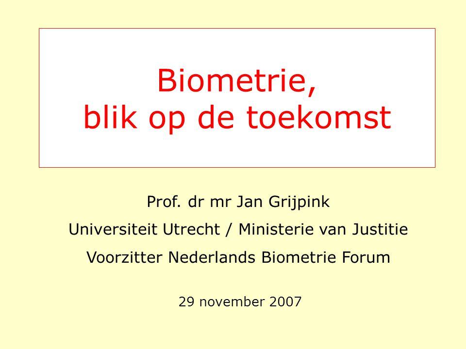 Biometrie, blik op de toekomst 29 november 2007 Prof.