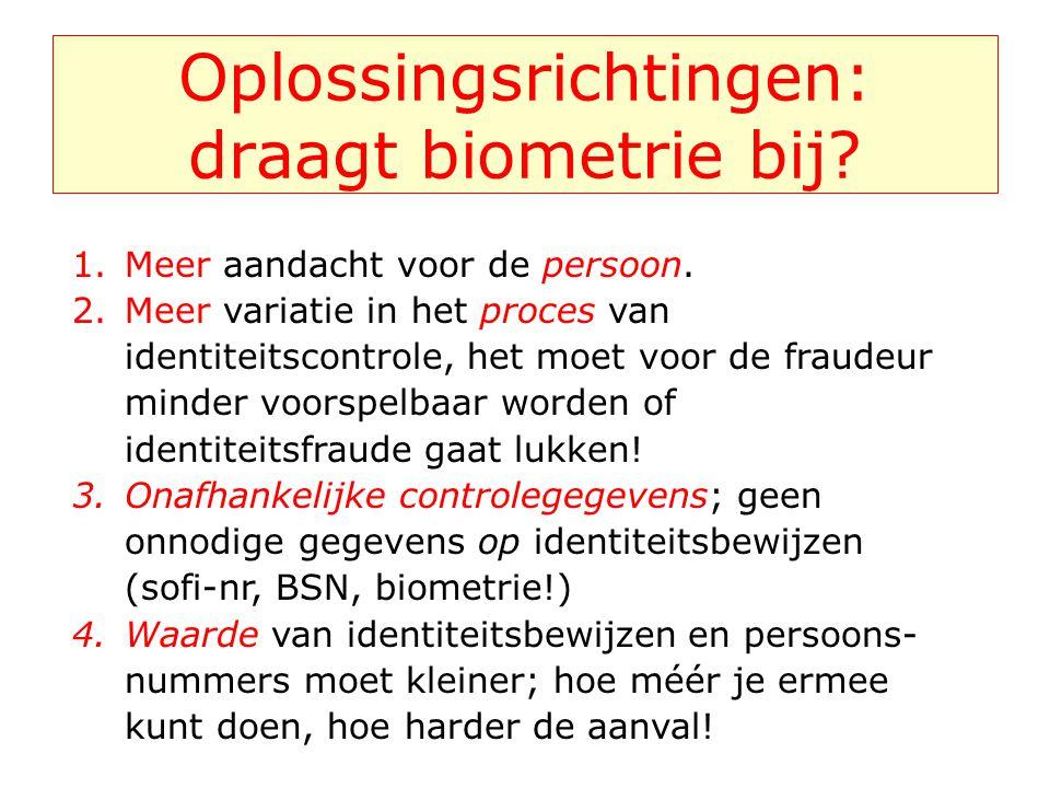 Oplossingsrichtingen: draagt biometrie bij. 1.Meer aandacht voor de persoon.
