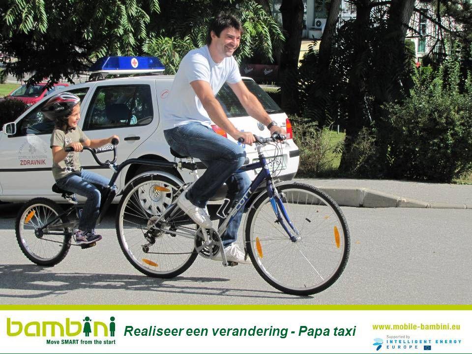 Realiseer een verandering - Papa taxi
