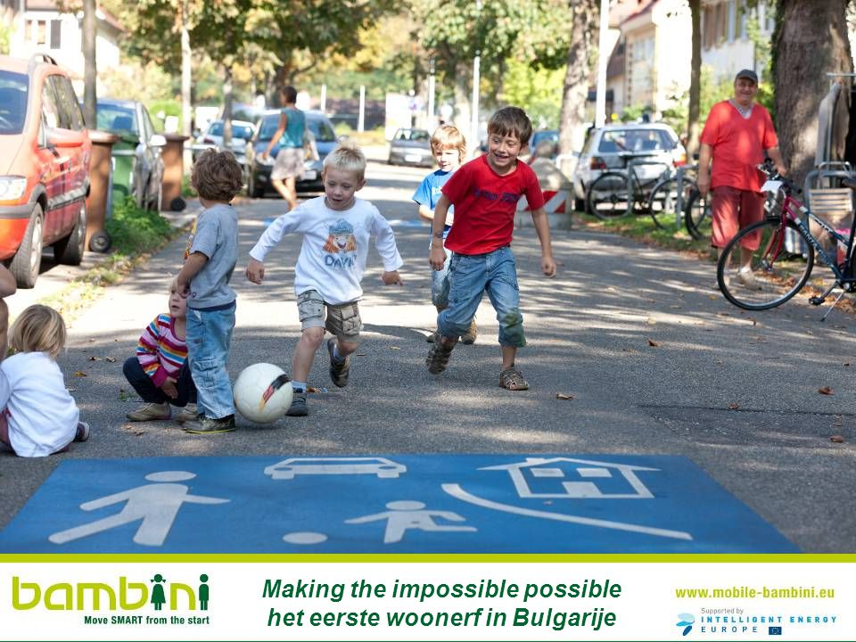 Making the impossible possible het eerste woonerf in Bulgarije