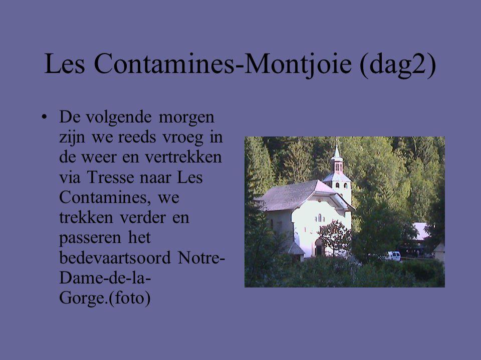 Les Contamines-Montjoie (dag2) •De volgende morgen zijn we reeds vroeg in de weer en vertrekken via Tresse naar Les Contamines, we trekken verder en p
