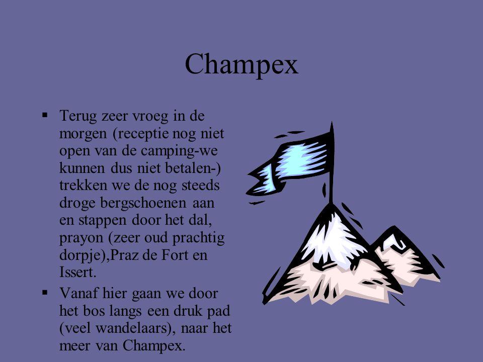 Champex  Terug zeer vroeg in de morgen (receptie nog niet open van de camping-we kunnen dus niet betalen-) trekken we de nog steeds droge bergschoene